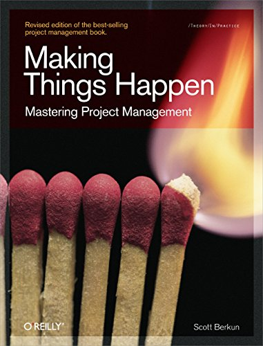 Making Things Happen: Mastering Project Management (Theory in Practice (O'Reilly)) by Scott Berkun (4-Apr-2008) Paperback