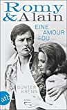 Romy & Alain: Eine Amour fou by G??nter Krenn (2015-07-17)