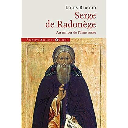 Serge de Radonège: Au miroir de l'âme russe