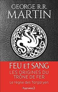 Feu et sang, tome 1 par  George R.R. Martin