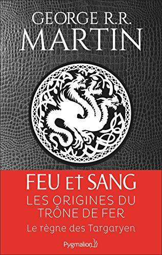 Feu et sang - tome 1 par George R. R. Martin