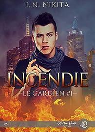 Incendie: Le gardien #1 par LN. Nikita