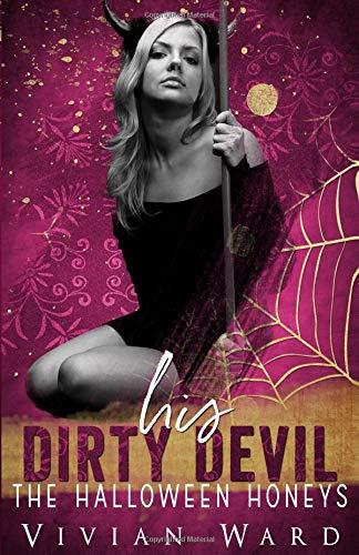 (His Dirty Devil (The Halloween Honeys))