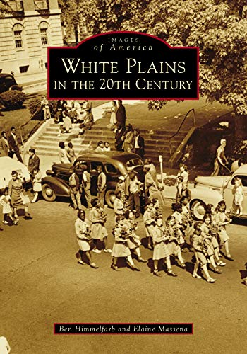 White Plains in the 20th Century (Images of America)
