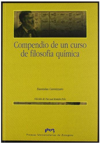 COMPENDIO DE UN CURSO DE FILOSOFÍA QUÍMICA (Clasicos) por ESTANISLAO CANNIZZARO