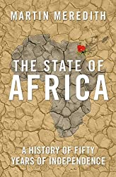 The State of Africa: A History of Fifty Years of Independence by Martin Meredith (2006-04-03)