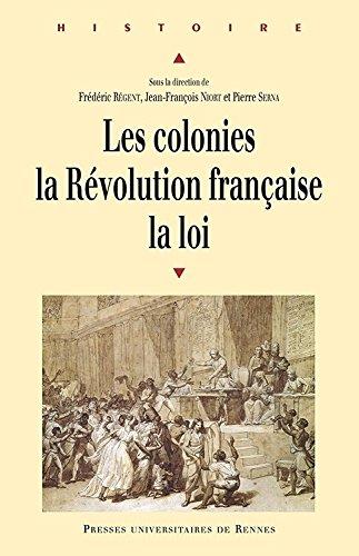 Les colonies, la Rvolution franaise, la loi