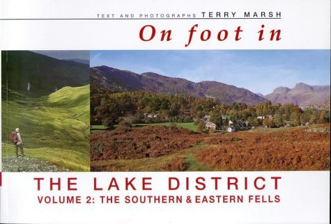 On Foot in the Lake District: Southern and Eastern Fells v.2: Southern and Eastern Fells Vol 2 by Terry Marsh (1999-04-30)
