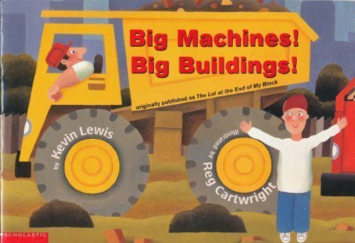 big-machines-big-buildings-originally-published-as-the-lot-at-the-end-of-my-block
