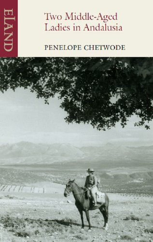 Two Middle-Aged Ladies in Andalucia (English Edition) por Penelope Chetwode