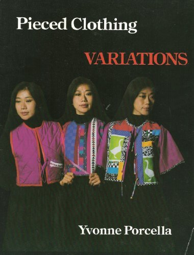 Pieced Clothing: Variations by Yvonne Porcella (1987-02-02)