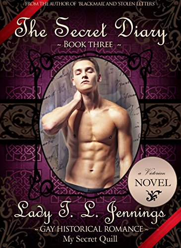 The Secret Diary ~ A Gay Historical Romance Novel (Book #3 in Dangerous Letters Trilogy)