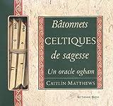 Bâtonnets celtiques de sagesse. Un ordre ogham