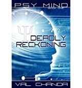 BY Chanda, Val ( Author ) [ PSY MIND: DEADLY RECKONING (BOOK ONE) ] Aug-2011 [ Paperback ]