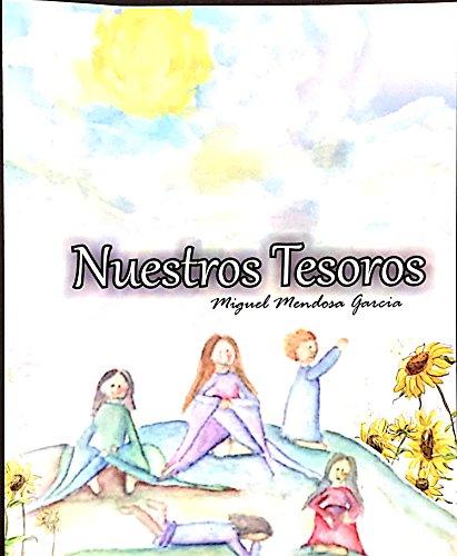 Nuestros Tesoros por Miguel Mendoza Garcia