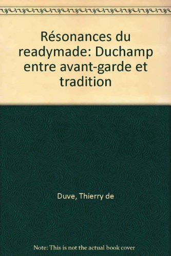 Résonances du readymade par Thierry de Duve (Broché)