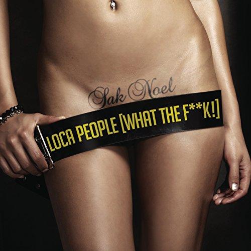 Loca People (What The F**k!) (Radio Edit) [Explicit]