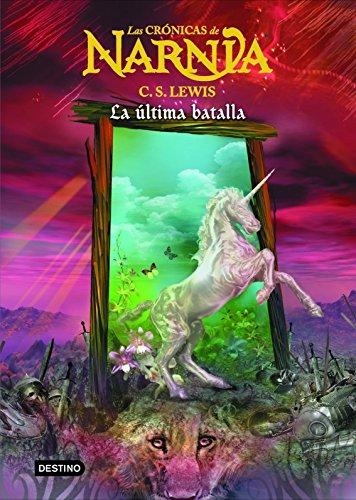 La última batalla: Las Crónicas de Narnia 7: Las Cronicas De Narnia por C. S. Lewis