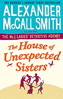 The House of Unexpected Sisters (No. 1 Ladies' Detective Agency Book 18) (English Edition)