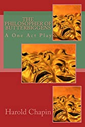 The Philosopher of Butterbiggens: A One Act Play