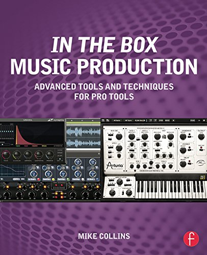 In the Box Music Production: Advanced Tools and Techniques for Pro Tools (Ton-tool-box)