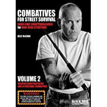 Hard-Core Countermeasures for High-Risk Situations: Weapon Counterattacks and Situational Combatives (Combatives for Street Survival)