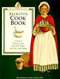 Felicity's Cookbook: A Peek at Dining in the Past With Meals You Can Cook Today (AMERICAN GIRLS PASTIMES)