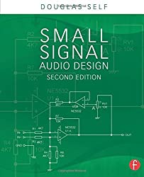 Small Signal Audio Design by Douglas Self (2014-10-01)