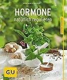 Hormone natürlich regulieren (GU Ratgeber Gesundheit)