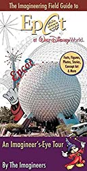 [(The Imagineering Field Guide to EPCOT at Walt Disney World : An Imagineer's-Eye Tour)] [Created by Imagineers] published on (June, 2006)