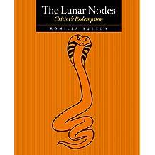 The Lunar Nodes - Crisis and Redemption