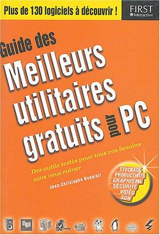 Guide des meilleurs utilitaires gratuits pour PC par Jean-Christophe Bonalair