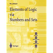 Elements of Logic via Numbers and Sets (Springer Undergraduate Mathematics Series)