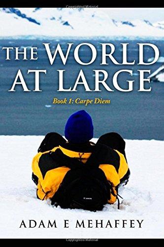 The World At Large - Book 1: Carpe Diem