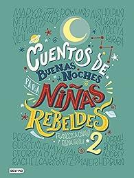 Cuentos de buenas noches para niñas rebeldes 2 par Elena Favilli