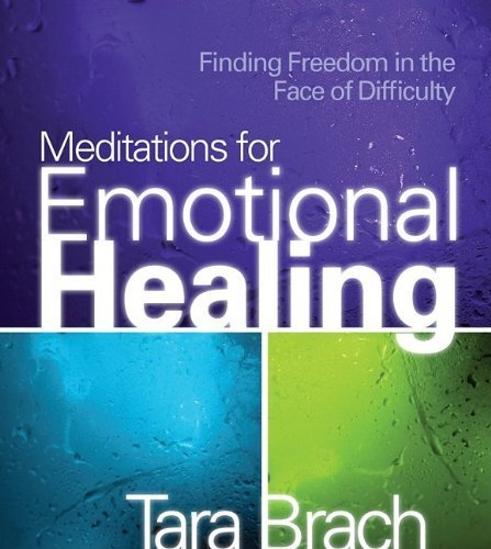 By Brach, Tara Meditations for Emotional Healing: Finding Freedom in the Face of Difficulty Audiobook (2009) Audio CD