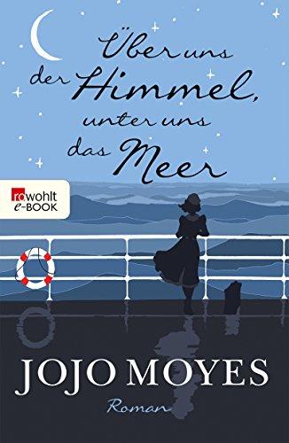 Buchseite und Rezensionen zu 'Über uns der Himmel, unter uns das Meer' von Jojo Moyes