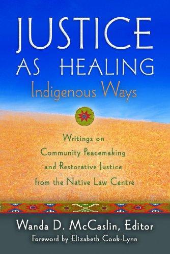 Justice As Healing: Indigenous Ways (English Edition)