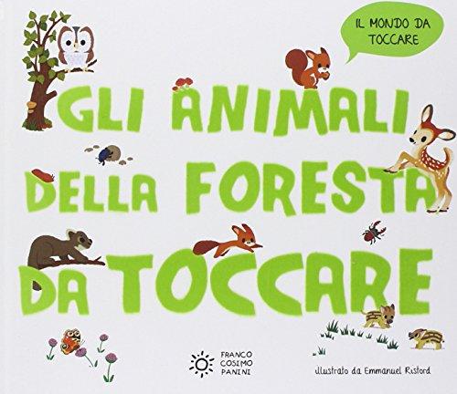 Gli animali della foresta da toccare. Ediz. illustrata