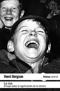 La risa: Ensayo sobre la significación de lo cómico par Henri Bergson