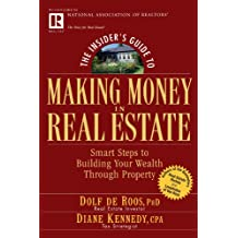 The Insider's Guide to Making Money in Real Estate: Smart Steps to Building Your Wealth Through Property (Insider's Guide Series)