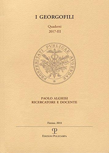 Paolo Alghisi ricercatore e docente (I Georgofili. Quaderni)