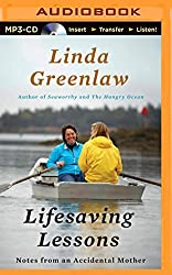 Lifesaving Lessons: Notes from an Accidental Mother by Linda Greenlaw (2014-11-18)