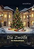 Die Zwölfe - Großdruck: Ein Weihnachtsbuch