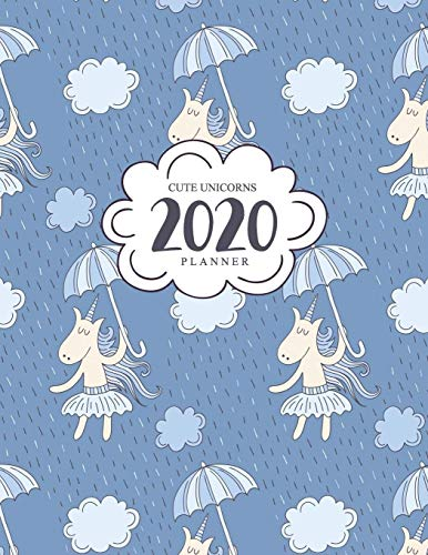 d8d45c9ddbfc 2020 Cute Unicorns Planner: Weekly And Monthly 12 Month Planner Calendar  Schedule + Organizer | Cute Unicorns and Umbrella Design | January 2020 ...