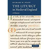 [(The Liturgy in Medieval England : A History)] [By (author) Richard William Pfaff] published on (November, 2009)