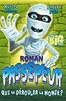 Passepeur, tome 1 : Qui va dérouler la momie ?