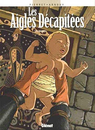 Les aigles décapitées, tome 15: Mahaut [édition originale]