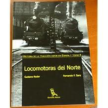 Locomotoras Del Norte (historia Traccion Vapor España Tomo Ii)