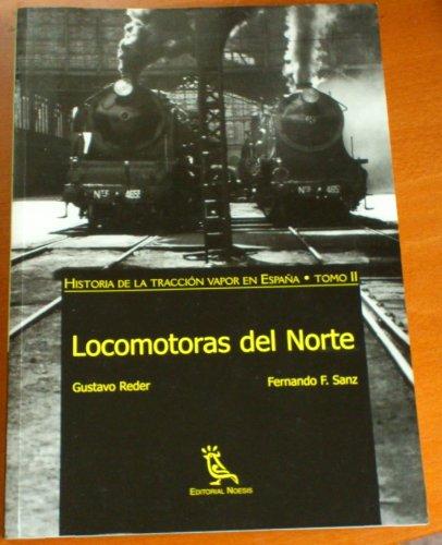 Descargar Libro Locomotoras Del Norte (historia Traccion Vapor España Tomo Ii) de Gustavo Reder